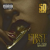 First Date (Single) Lyrics 50 CENT