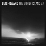 The Burgh Island (EP) Lyrics Ben Howard