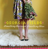 Something Borrowed, Something Blue (EP) Lyrics Georgia Fields