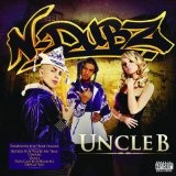 Uncle B Lyrics N-Dubz