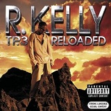 TP.3 Reloaded Lyrics R. Kelly