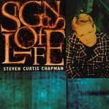 Signs Of Life Lyrics Steven Curtis Chapman