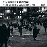 You've Been Watching Me Lyrics Tim Berne