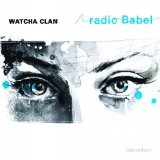 Radio Babel Lyrics Watcha Clan