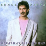 Broadway The Hard Way Lyrics Zappa Frank