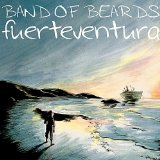 Fuerteventura Lyrics Band Of Beards