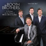 Tribute To The Songs Of Bill & Gloria Gaither Lyrics Booth Brothers