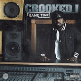 Game Time (Single) Lyrics Crooked I