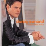 What I Meant To Say Lyrics Donny Osmond