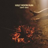 Dark Eyes Lyrics Half Moon Run