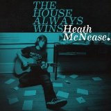 The House Always Wins Lyrics Heath McNease