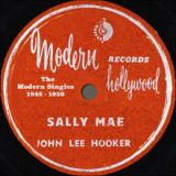 Sally Mae (The Modern Singles 1948-1950) Lyrics John Lee Hooker