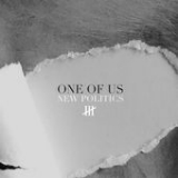 One of Us (Single) Lyrics New Politics