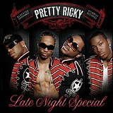 Late Night Special Lyrics Pretty Ricky