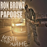 Write Cha Name (Single) Lyrics Ron Browz
