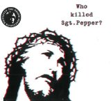 Who Killed Sgt. Pepper? Lyrics The Brian Jonestown Massacre