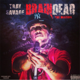Brain Dead (Mixtape) Lyrics Tray Savage