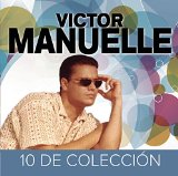 10 de Coleccion Lyrics Victor Manuelle