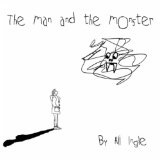 The Man and The Monster Lyrics Ali Ingle