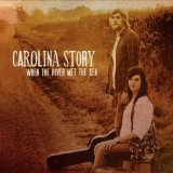 When The River Met The Sea Lyrics Carolina Story
