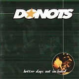 Better Days Not Included Lyrics Donots