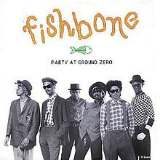 Party at Ground Zero (Single) Lyrics Fishbone