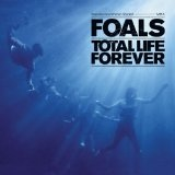 Total Life Forever Lyrics Foals