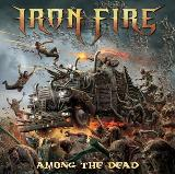 Among the Dead Lyrics Iron Fire