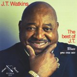 The Best of J. T. Blues You Can Use Lyrics J. T. Watkins