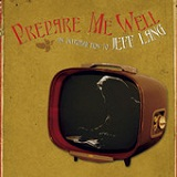Prepare Me Well: An Introduction to Jeff Lang Lyrics Jeff Lang