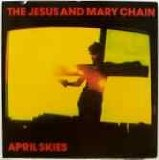 April Skies Lyrics Jesus And Mary Chain