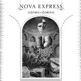 Nova Express Lyrics John Zorn
