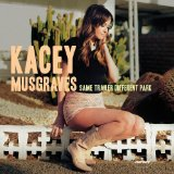 Same Trailer Different Park Lyrics Kacey Musgraves