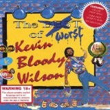 the worst of kevin bloody wilson Lyrics Kevin Bloody Wilson
