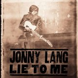 Lie To Me Lyrics Lang Jonny