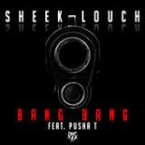 Bang Bang (Single) Lyrics Sheek Louch