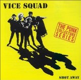 Shot Away Lyrics Vice Squad