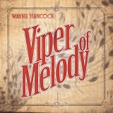 Viper Of Melody Lyrics Wayne Hancock