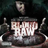 My Life The True Testimony Lyrics Blood Raw