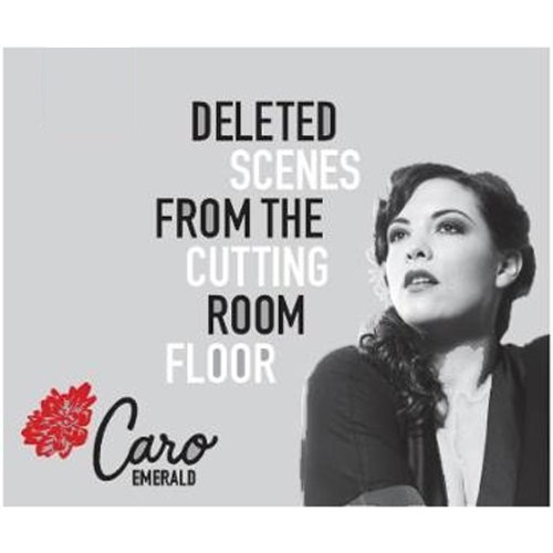 Deleted Scenes From The Cutting Room Floor Lyrics Caro Emerald