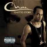 Ghetto Story (Parental Advisory) Lyrics Cham