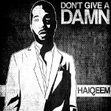Don't Give A Damn (Single) Lyrics Haiqeem