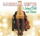 Musical Gifts From Joshua Bell And Friends Lyrics Joshua Bell