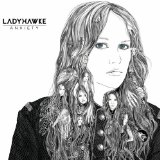 Anxiety Lyrics Ladyhawke