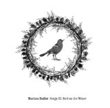 Songs III: Bird on the Water Lyrics Marissa Nadler