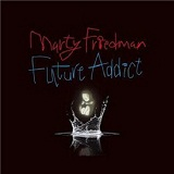 Future Addict Lyrics Marty Friedman