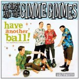 Have Another Ball Lyrics Me First And The Gimme Gimmes