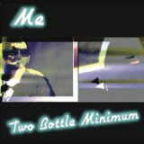 Two Bottle Minimum Lyrics Me