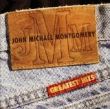 Greatest Hits Lyrics Montgomery John Michael