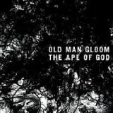 The Ape Of God Lyrics Old Man Gloom